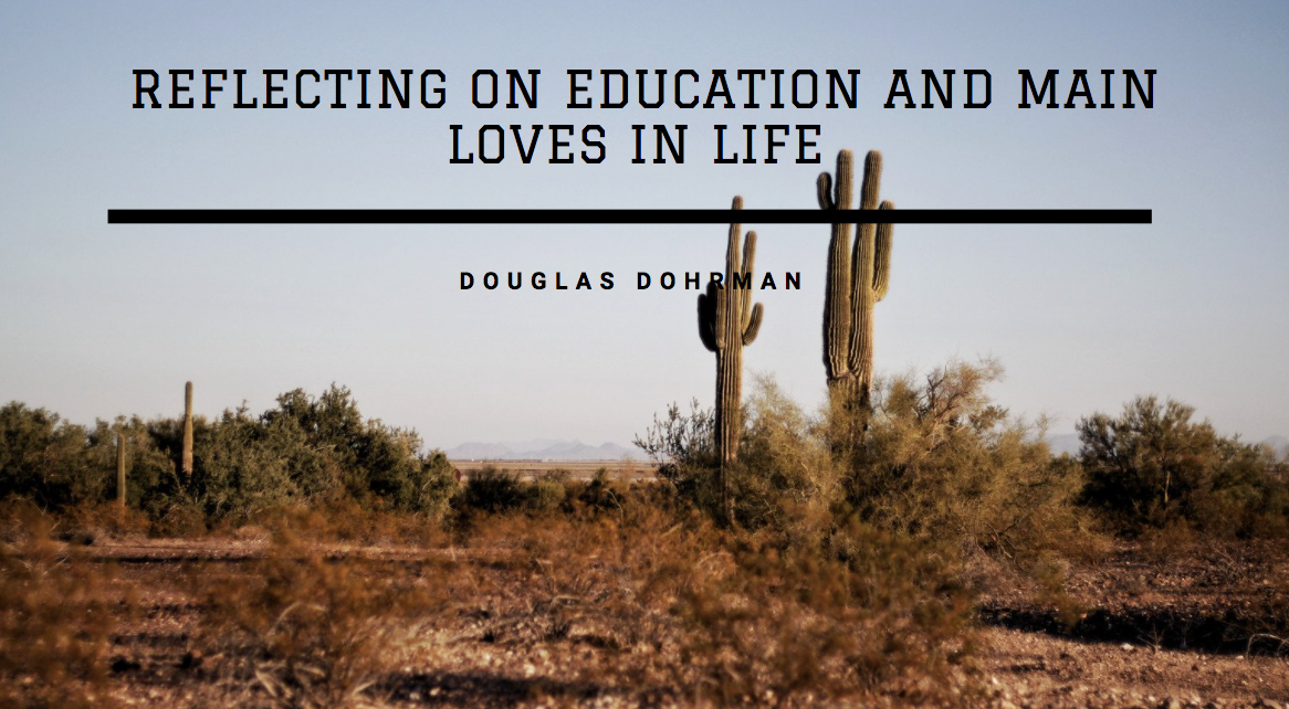 Douglas Dohrman Reflects on Education and Main Loves in Life